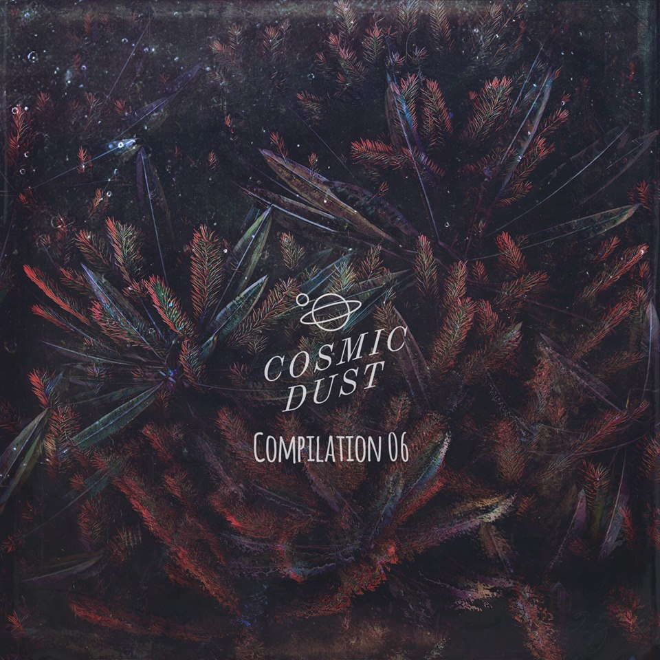 Cosmic Dust - Compilation 06